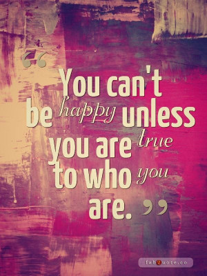 Be True to Who You Are Quotes