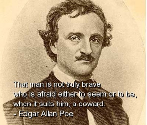 Edgar allan poe, best, quotes, sayings, wisdom, brave, coward