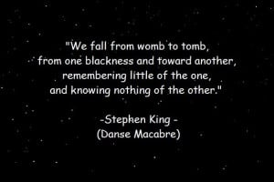 stephen king quotes pics | ... from womb to tomb, ...