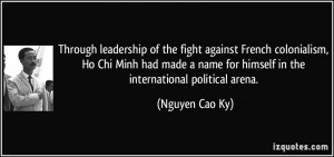 leadership of the fight against French colonialism, Ho Chi Minh ...