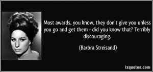 Quote Most Awards You Know