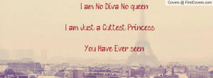 no diva no queen , Pictures , i am just a cuttest princess... you have ...