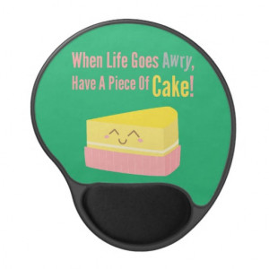 Cute and Funny Cake Life Quote Gel Mousepad