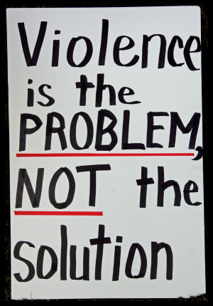 ... Quotes Gallery: Violence Is The Problem Not The Solution Quote