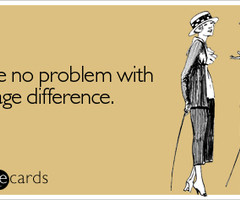 have no problem with our age difference | Flirting Ecard ...