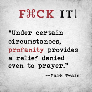 On profanity... --Mark Twain | Wisdom | Quotes