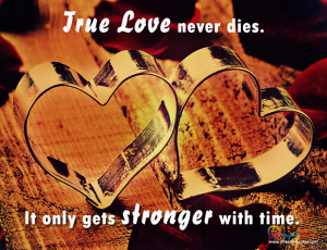Lovers may die but true love never dies