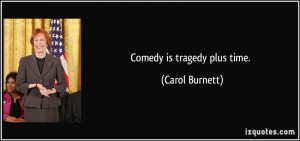 More Carol Burnett Quotes