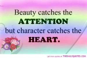 beauty-catches-attention-character-catches-heart-quote-pictures-quotes ...