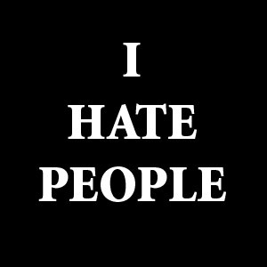 dislike school so much, I hate the people! Well, not ALL the people ...