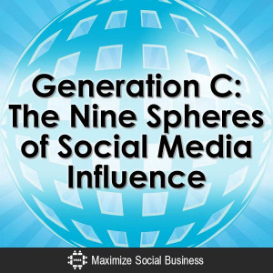 Generation-C-The-Nine-Spheres-of-Social-Media-Influence-V3 copy