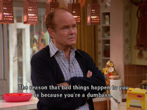 Red Foreman MAKES that 70s show.