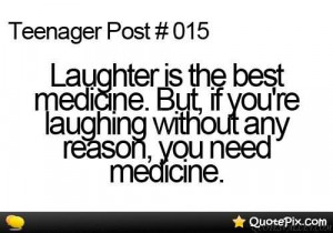 Laughter Is The Best Medicine. But If You're Laughing Without Any ...