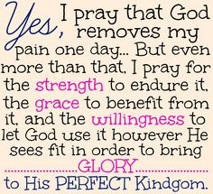 Amen! People ask me how I can believe in God when I'm so sick... I say ...