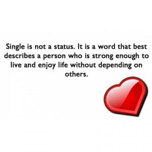 Being Single   Quote   Saying   Single Status