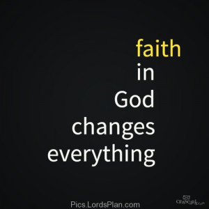 Faith in God, faith god quotes, change your thoughts change your life ...