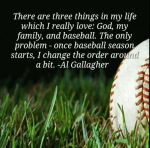 ... God, My Family, And Baseball. The Only Problem - Once Baseball Season