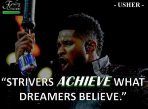 Singer, usher, celebrity, quotes, sayings, dream, famous