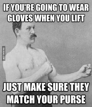 Overly manly man's Advice on lifting