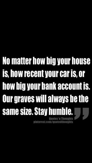 Humble quote to remind yourself.