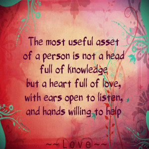 ... full of love, with ears open to listen, and hands willing to help