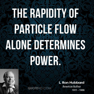 The rapidity of particle flow alone determines power.