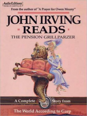 John Irving Reads The Pension Grillparzer: A Complete Story from The ...