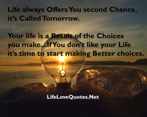 ... Always Offers You Second Chance It's Called Tomorrow Nature Quote
