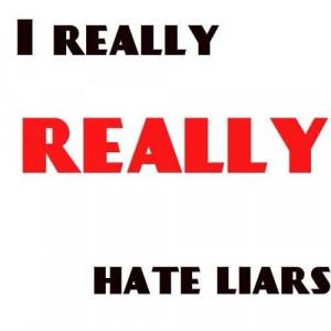 hate liars!