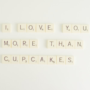 Love You More Than Cupcakes' - We Heart It