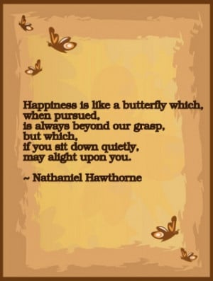 Happiness Is Like A Butterfly Which