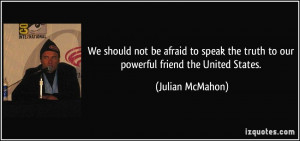 We should not be afraid to speak the truth to our powerful friend the ...