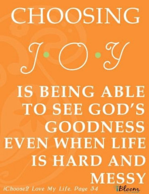 ... Able To See God's Even When Life Is Hard And Messy - Joy Quotes