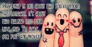 ... Is Not About Who You've Known The Longest ~ Friendship Quote