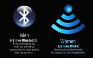 Men are like Bluetooth, women are like Wifi quote