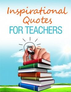 Quotes For Teachers...more like some good reminders of basic teaching ...
