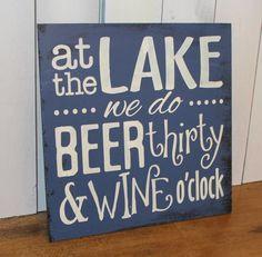LAKE we do BEER thirty & WINE o'clock/Lake Decor/Fun Lake Sign/Lake ...