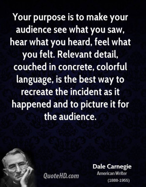 Your purpose is to make your audience see what you saw, hear what you ...