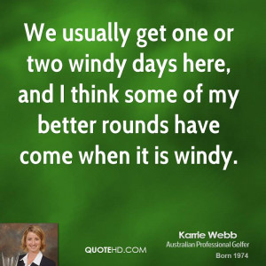 We usually get one or two windy days here, and I think some of my ...