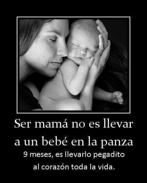 Ser mamá no es llevar a un bebé en la panza 9 meses, es llevarlo ...