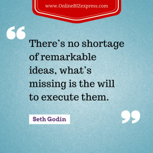 There is no shortage of remarkable ideas, what's missing is the will ...