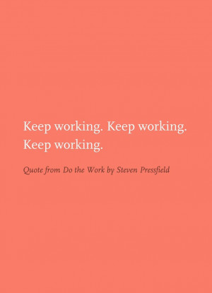 Quote from Do the Work by Steven Pressfield