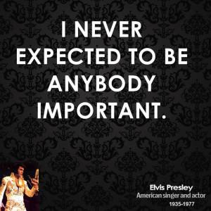 Presley Quotes Sayings Wisdom Wise Elvis