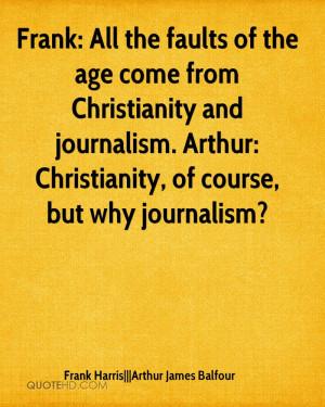 Frank Harris|||Arthur James Balfour Quotes