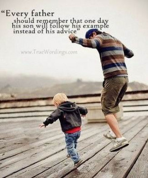 True Sayings About Father And Son True Sayings About Father And Son