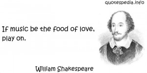 Famous quotes reflections aphorisms - Quotes About Love - If music be ...