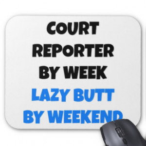 Lazy Butt Court Reporter Mousepads