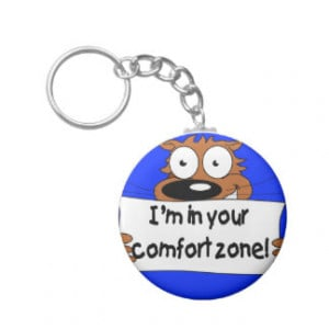 in your comfort zone funny quote keychain