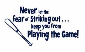 Baseball Wall Decal Never Let The Fear Of Striking Out Vinyl Wall ...