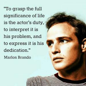 Marlon Brando on acting Quote. Quotes.